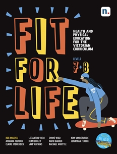 Fit for Life: Health and Physical Education for the Victorian Curriculum Levels 7 & 8 Student Book 2e